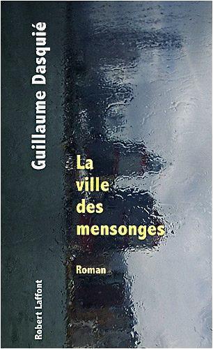 «La ville des mensonges», roman aux Éditions Robert Laffont
